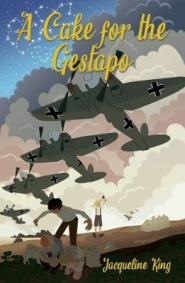 A Cake for the Gestapo Children's Fiction by Jacqueline King Review (Sent by ZunTold)
